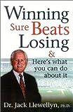 Winning Sure Beats Losing, Jack Llewellyn, 1563527243