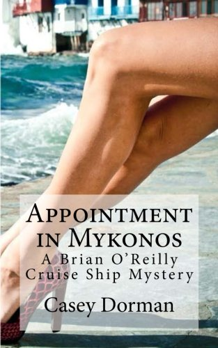 Appointment in Mykonos: A Brian O'Reilly Cruise Ship Mystery
