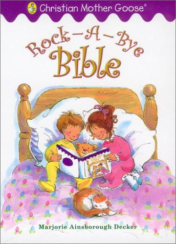 Download Rock-a-Bye Bible (Christian Mother Goose) ebook