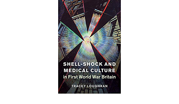 Shell-Shock and Medical Culture in First World War Britain ...