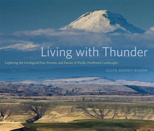 Living with Thunder: Exploring the Geologic Past, Present, and Future of Pacific Northwest Landscapes ebook