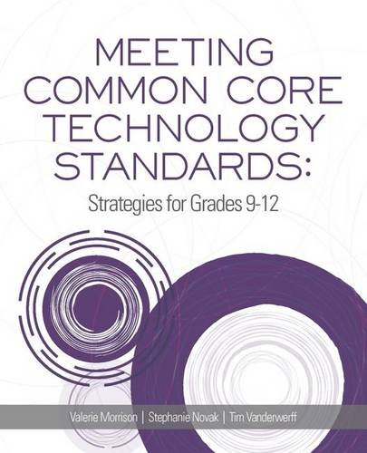 Meeting Common Core Technology Standards: Strategies for Grades 9-12