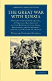 The Great War with Russia : The Invasion of the Crimea - A Personal Retrospect of the Battles of the Alma, Balaclava, and Inkerman, and of the Winter of 1854-55, Russell, William Howard, 1108044662