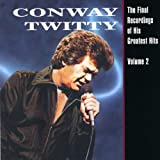 """""""Conway Twitty - The Final Recordings Of His Greatest Hits, Vol. 2"""""""