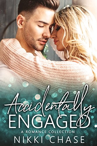 99¢ – Accidentally Engaged: A Romance Collection