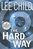 The Hard Way, Lee Child, 0375433392