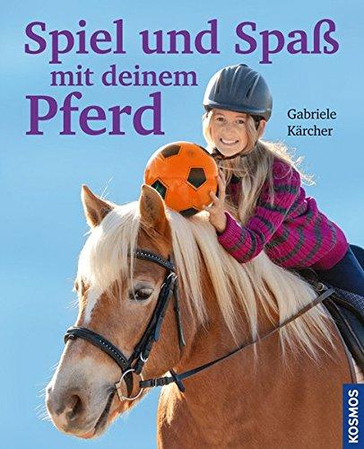 Spiel und Spaß mit deinem Pferd