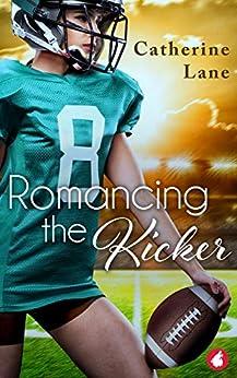 Romancing the Kicker by [Lane, Catherine]