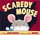 Scaredy Mouse, Alan MacDonald, 1589250184