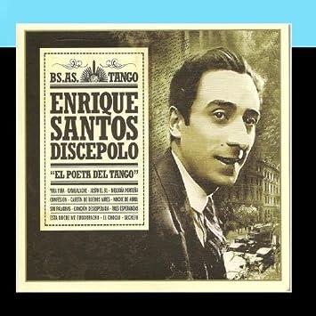 "Enrique Santos Discepolo - Enrique Santos Discepolo ""El poeta del tango"" - Bs As Tango - - Amazon.com Music"