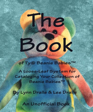 (The Book of Beanie Babies: A System for Cataloging and Collecting Beanie Babies)
