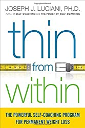 Thin from Within: The Powerful Self-Coaching Program for Permanent Weight Loss (UK Professional General Reference)