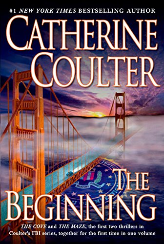 The Beginning : The Cove and The Maze the first two thrillers in the FBI series by Coulter, Catherine