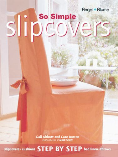 So Simple Slipcovers (Creative Homeowner)
