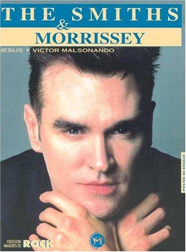 Descargar Libro The Smiths & Morrissey Jesus Y Victor Malsonando