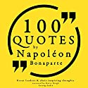 100 Quotes by Napoleon Bonaparte (Great Philosophers and Their Inspiring Thoughts) Audiobook by Napoleon Bonaparte Narrated by Katie Haigh