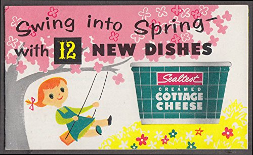Sealtest Cottage Cheese Swing Into Spring with 12 New Dishes recipe bklt 1956