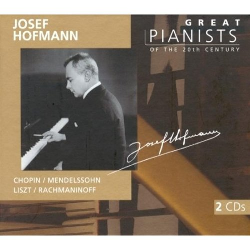 Josef Hofmann - Great Pianists of the 20th Century by Philips