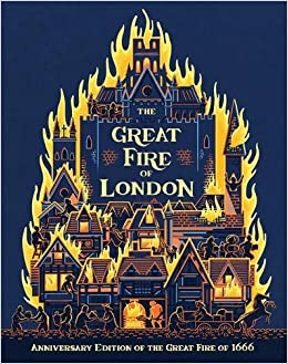 The Great Fire of London: Anniversary Edition of the Great Fire of 1666:  350th Anniversary of the Great Fire of 1666: Amazon.co.uk: Adams, Emma,  Weston Lewis, James: 9780750298209: Books