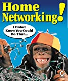 Home Networking!, Erik Sherman, 0782126316