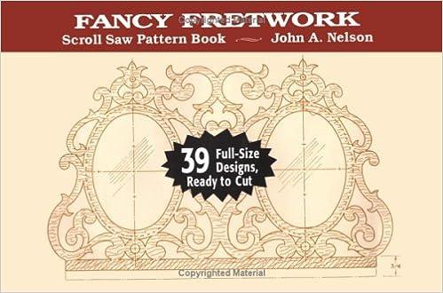 Scroll Saw Fancy Fretwork Scroll Saw Pattern Book John A Nelson Cool Scroll Saw Pattern Books