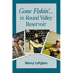 Gone Fishin' in Round Valley Reservoir Manny Luftglass