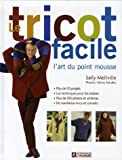 Le tricot facile : L'art du point mousse
