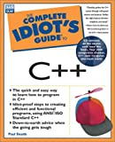 Complete Idiot's Guide to C++, Paul Snaith, 0789718162