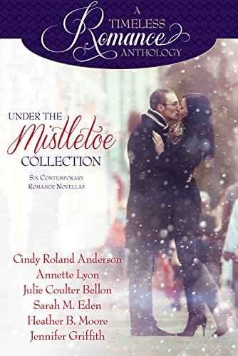 Mistletoe Collection - Under the Mistletoe Collection (A Timeless Romance Anthology Book 14)