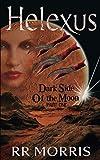 Dark Side of the Moon: Helexus (Volume 1) by RR Morris