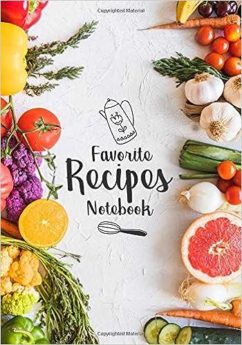 Favorite Recipes Notebook: Menu planner cookbook binder for recipes