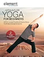 Element - Hatha And Flow Yoga for Beginners
