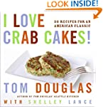I Love Crab Cakes!: 50 Recipes for an...