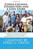 img - for Coosa Characters, Cousins and a Love Story.: Stories from folks related by blood, marriage and location. book / textbook / text book
