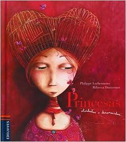 Princesas Olvidadas O Desconocidas por Philippe Lechermeier epub