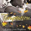 Temptation Audiobook by Karen Ann Hopkins Narrated by Emily Bauer, Vikas Adam