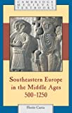 Southeastern Europe in the Middle Ages, 500-1250, Curta, Florin, 0521894522