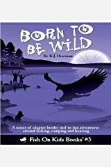 Born to be Wild by K.J. Houtman (2012-11-01) Paperback