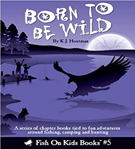 Born to be Wild by K.J. Houtman (2012-11-01)