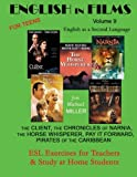 img - for English in Films Volume 9, For Teens: English as a Second Language: The Client, The Chronicles of Narnia, The Horse Whisperer, Pay It Forward, ... for Teachers & Study at Home Students book / textbook / text book