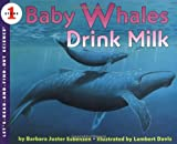 Baby Whales Drink Milk (Let's-Read-and-Find-Out Science 1)