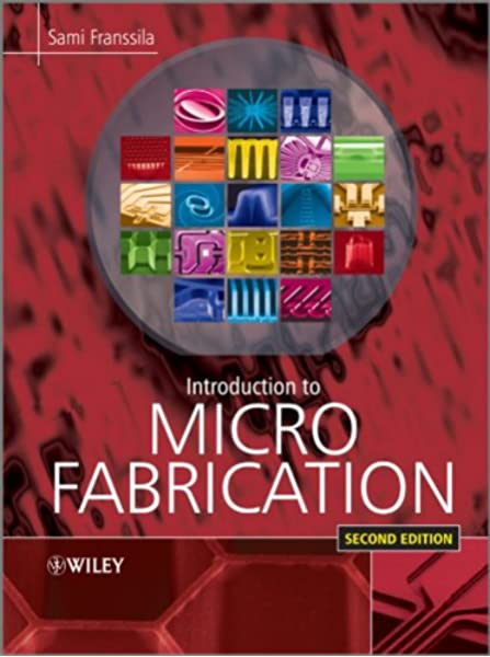 Introduction To Microfabrication Franssila Sami 9780470749838 Amazon Com Books