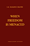 Lal Bahadur Shastri - When Freedom is Menaced