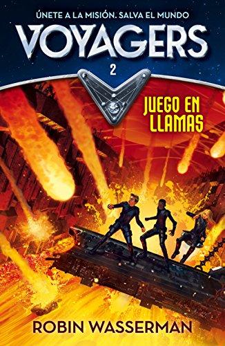 Juego en llamas (Serie Voyagers 2) (Spanish Edition) by [Wasserman,