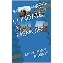 CONDATE -  A MEMOIR: MY PERSONAL JOURNEY