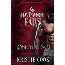 Lose You Not: (A Havenwood Falls Novel)