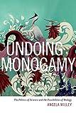 Undoing Monogamy: The Politics of Science and the