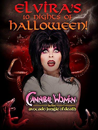 Elvira's 10 Nights of Halloween: Canninbal Women in The Avocado Jungle of Death]()