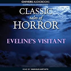 Classic Tales of Horror: Eveline's Visitant
