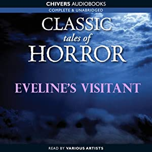 Classic Tales of Horror: Eveline's Visitant Audiobook